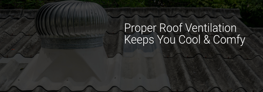 Proper Roof Ventilation Is A Must For Any Homeowner